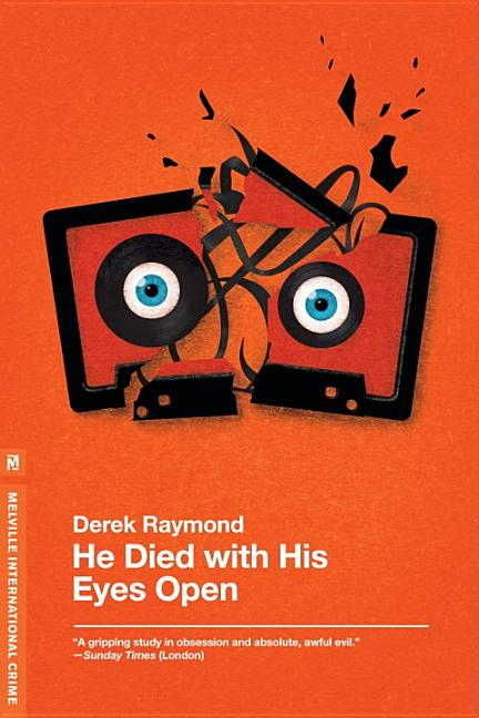 He Died with His Eyes Open (Factory 1). Derek Raymond.