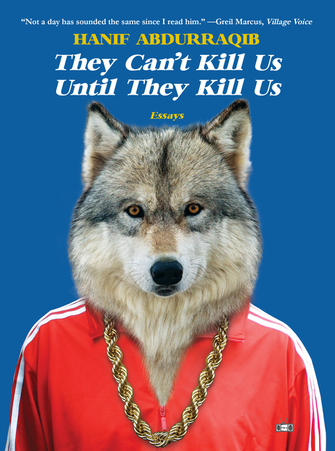 They Can't Kill Us Until They Kill Us. Hanif Abdurraqib.