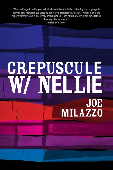 Crepuscule W/Nellie: a novel (#RECURRENT) (Volume 1). Joe Milazzo