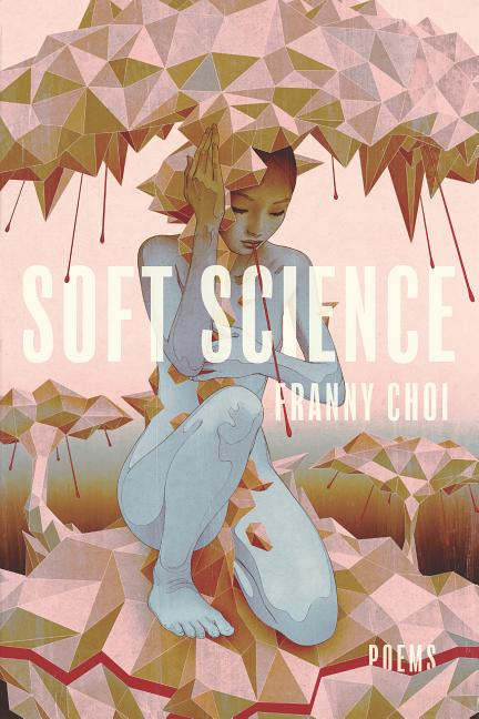 Soft Science. Franny Choi