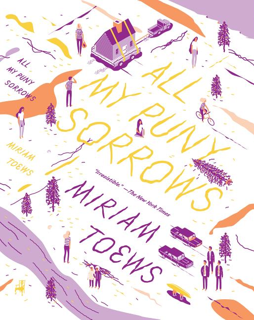 All My Puny Sorrows. Miriam Toews
