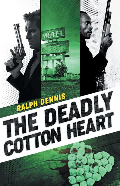 The Deadly Cotton Heart (Hardman). Ralph Dennis