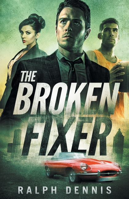 The Broken Fixer. Ralph Dennis