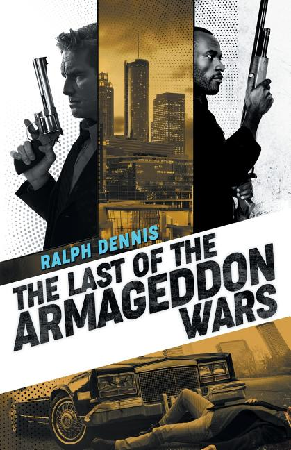 The Last of the Armageddon Wars (Hardman). Ralph Dennis