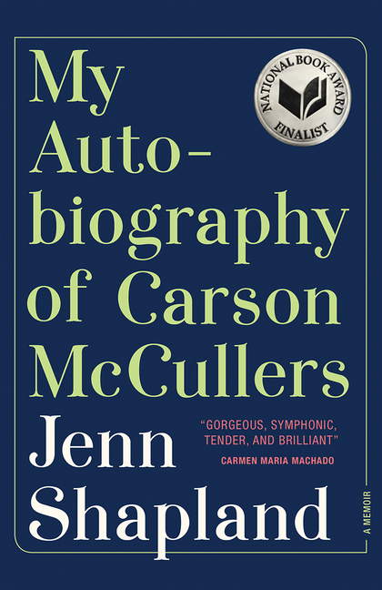 My Autobiography of Carson McCullers: A Memoir. Jenn Shapland