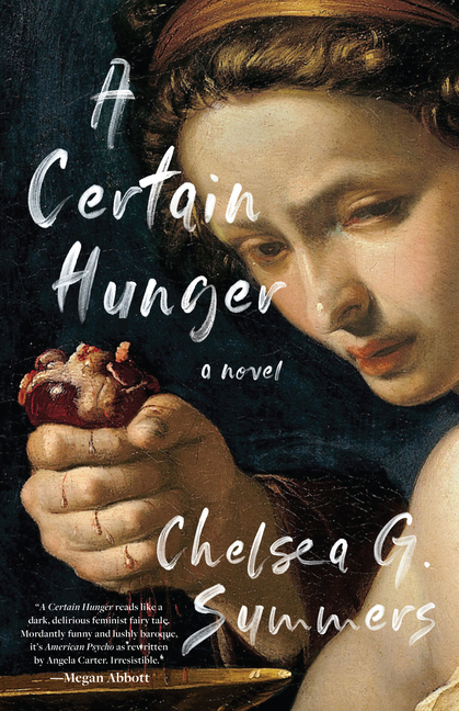 A Certain Hunger. Chelsea G. Summers.