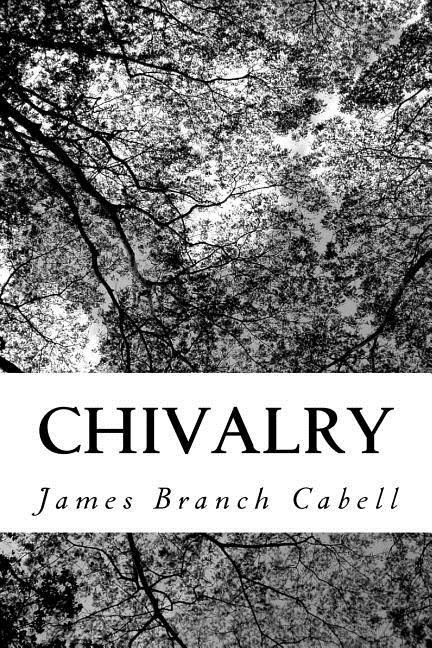 Chivalry. James Branch Cabell