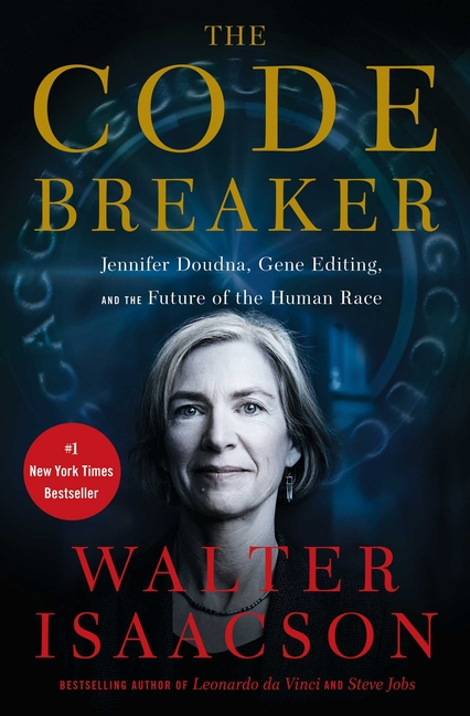 The Code Breaker: Jennifer Doudna, Gene Editing, and the Future of the Human Race. Walter Isaacson.
