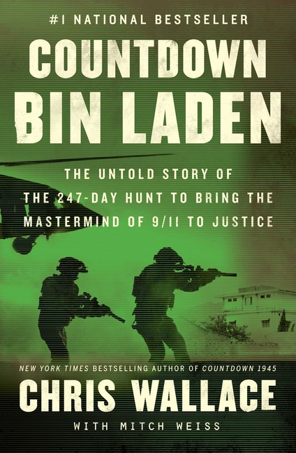 Countdown bin Laden: The Untold Story of the 247-Day Hunt to Bring the Mastermind of 9/11 to Justice (Chris Wallace's Countdown Series). Chris Wallace.