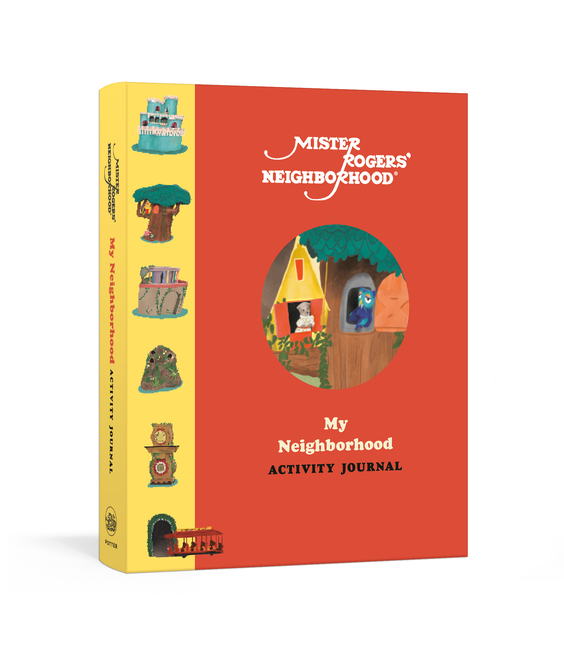 Mister Rogers' Neighborhood: My Neighborhood Activity Journal: Meet New Friends, Share Kind Thoughts, and Be the Best Neighbor You Can Be. Fred Rogers Productions.