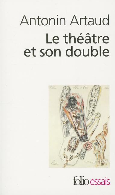 Le Theatre Et Son Double. ARTAUD