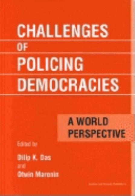 Challenges of Policing Democracies: A World Perspective. Marenin Otwin Dilip Das