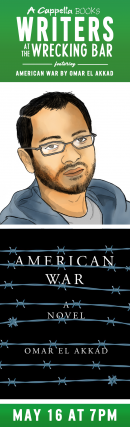 Writers @ The Wrecking Bar | AMERICAN WAR by Omar El Akkad