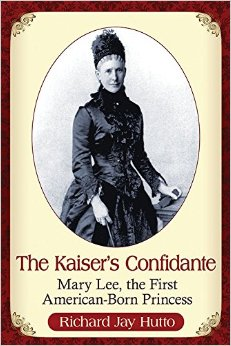 Richard Jay Hutto | THE KAISER'S CONFIDANTE