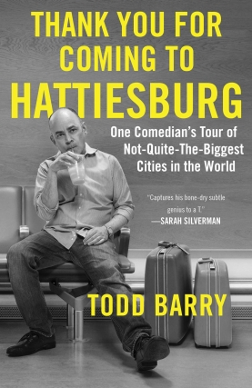 Todd Barry | Thank You For Coming To Hattiesburg
