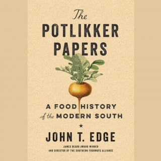 The Potlikker Papers: John T. Edge Book Talk, Signing, Food Tasting and Benefit for Global Growers