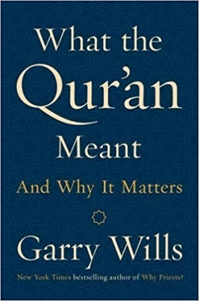 Garry Wills | What The Qur'an Meant
