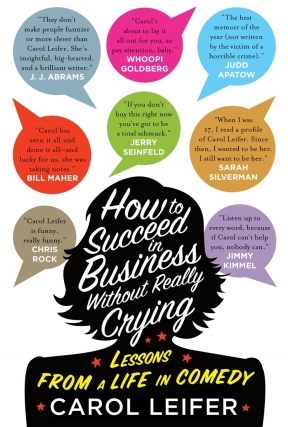 Carol Leifer | How to Succeed in Business Without Really Crying