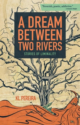 KL Pereira | A Dream Between Two Rivers