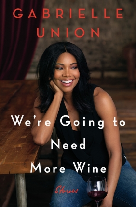 Gabrielle Union | We're Going to Need More Wine