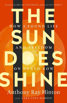 Anthony Ray Hinton | The Sun Does Shine: How I Found Life and Freedom on Death Row
