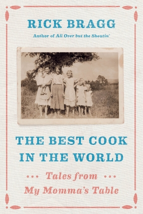Rick Bragg | The Best Cook in the World