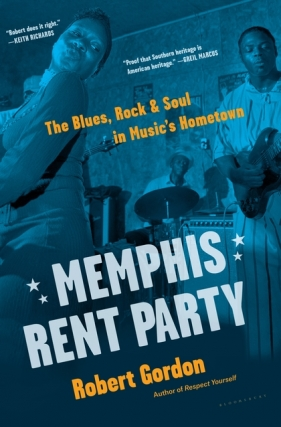 Robert Gordon | Memphis Rent Party: The Blues, Rock & Soul in Music's Hometown