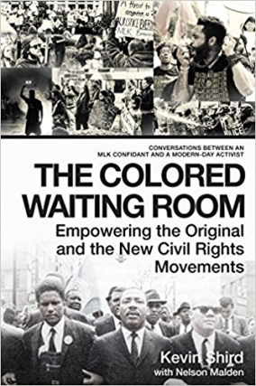 Kevin Shird with Nelson Malden | The Colored Waiting Room: Empowering the Original and the New Civil Rights Movements