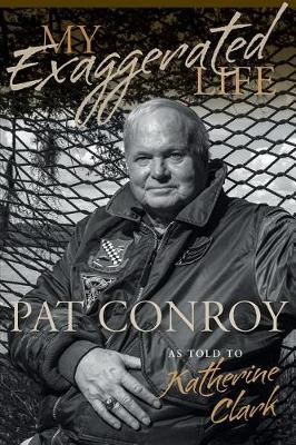 Katherine Clark | My Exaggerated Life: Pat Conroy