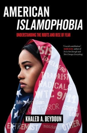 Khaled Beydoun Explains American Islamophobia: Understanding the Roots and Rise of Fear