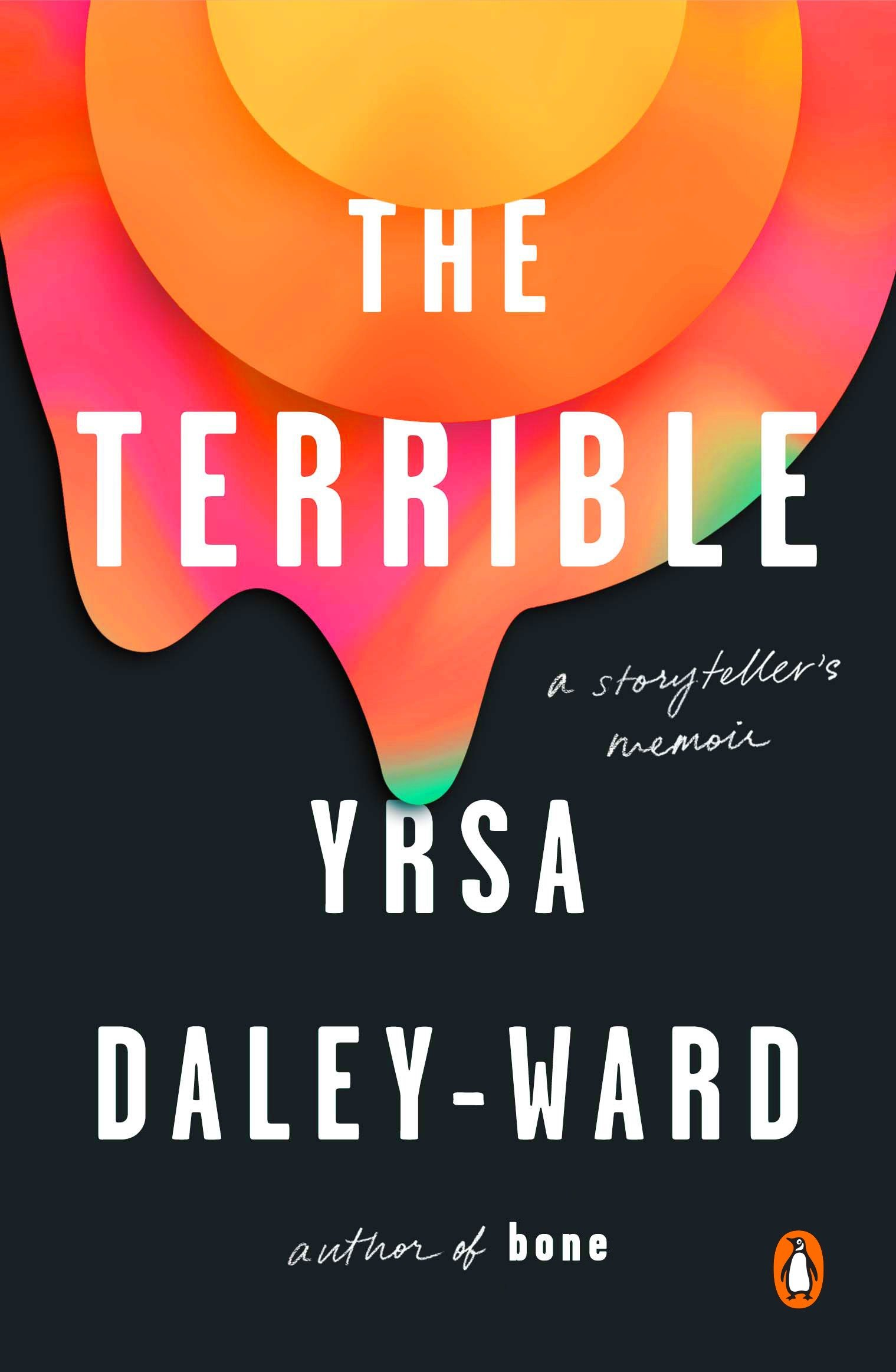 Yrsa Daley-Ward | The Terrible: A Storyteller's Memoir