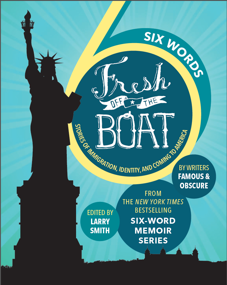 Larry Smith | Six Words: Fresh Off the Boat