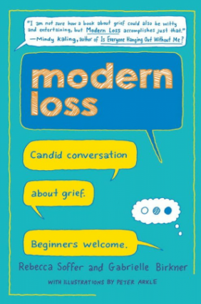 Rebecca Soffer | Modern Loss: Candid Conversation About Grief. Beginners Welcome.