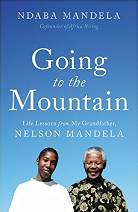 Ndaba Mandela | Going to the Mountain: Life Lessons from My Grandfather, Nelson Mandela