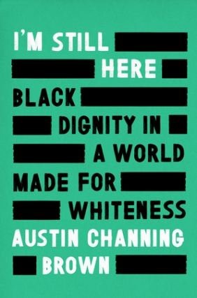 Austin Channing Brown & Lecrae | I'm Still Here: Black Dignity in a World Made for Whiteness