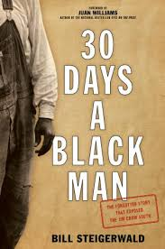 Bill Steigerwald | 30 Days a Black Man: The Forgotten Story That Exposed the Jim Crow South