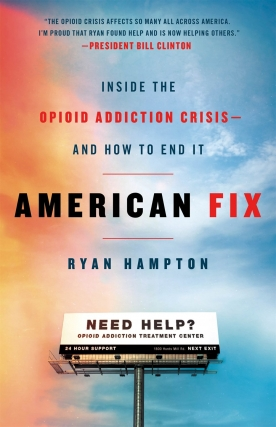 Ryan Hampton | American Fix: Inside the Opioid Addiction Crisis - and How to End It