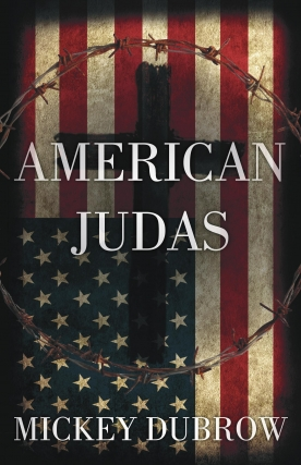 Writers at the Wrecking Bar | Mickey Dubrow | American Judas