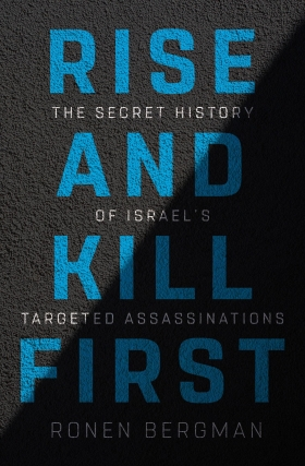 Ronen Bergman | Rise and Kill First