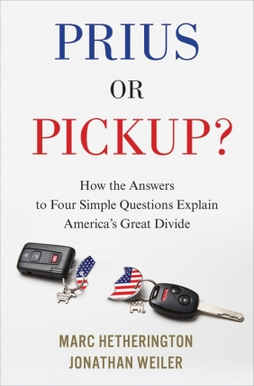 Jonathan Weiler | Prius or Pickup?: How the Answers to Four Simple Questions Explain America's Great Divide