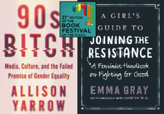 Allison Yarrow & Emma Gray | 90s Bitch | A Girl's Guide to Joining the Resistance