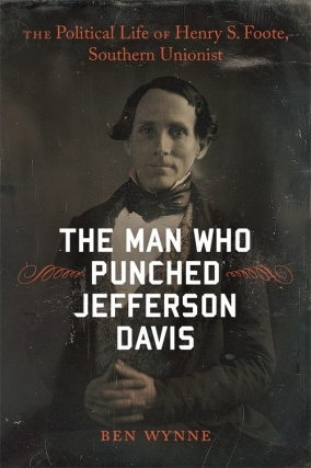 Ben Wynne | The Man Who Punched Jefferson Davis