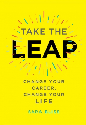 RESCHEDULED - Sara Bliss | Take the Leap: Change Your Career, Change Your Life