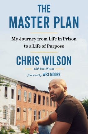 Chris Wilson and Bret Witter | The Master Plan: My Journey from Life in Prison to a Life of Purpose
