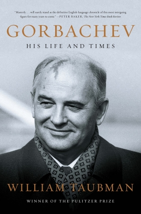 William Taubman | Gorbachev: His Life and Times