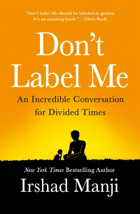 Irshad Manji | Don't Label Me