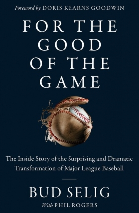 Bud Selig - For the Good of the Game