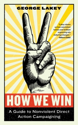 George Lakey - How We Win