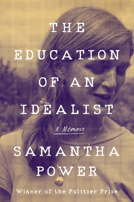 Samantha Power - The Education of an Idealist