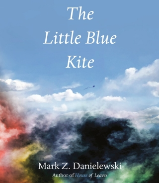 Writers at the Wrecking Bar Presents Mark Z. Danielewski - The Little Blue Kite
